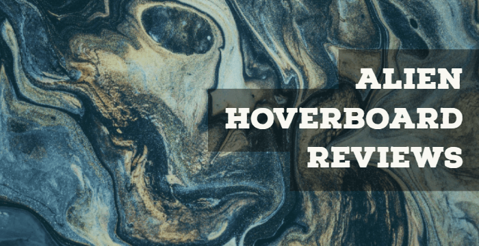 Alien Hoverboard Reviews 2019