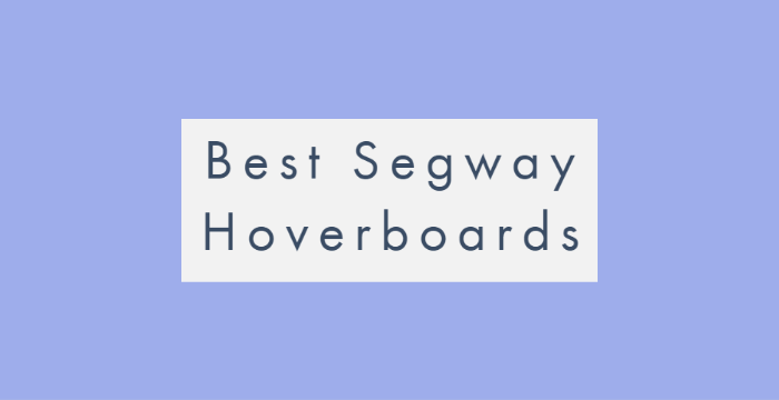 Best Segway Hoverboards