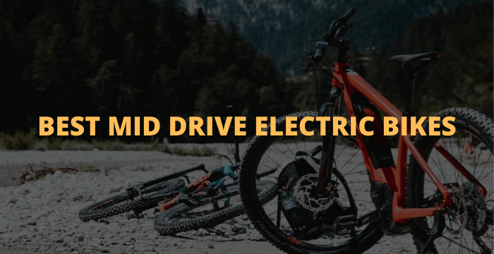 Best Mid Drive Electric Bikes